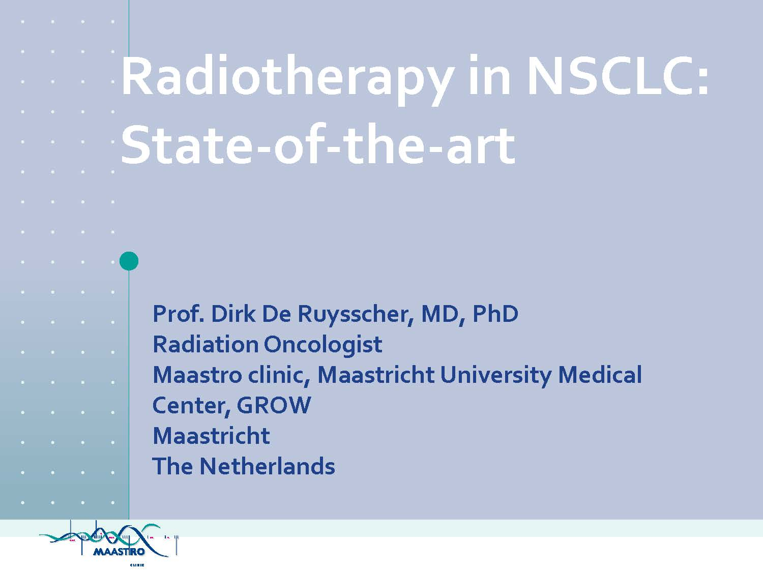 9. State of the art radiotherapy for lung cancer, Dirk de Ruysscher